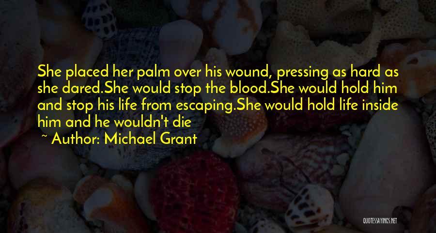 Michael Grant Quotes 159485