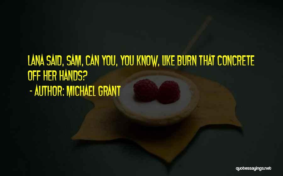 Michael Grant Quotes 1631157