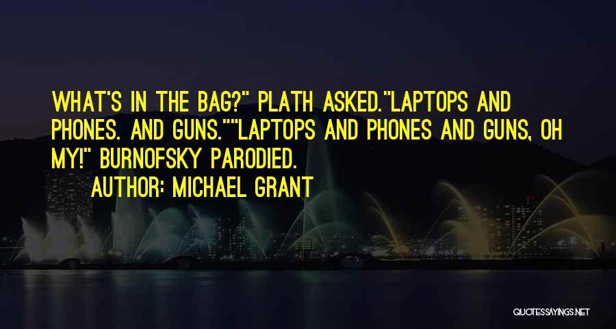 Michael Grant Quotes 1640707