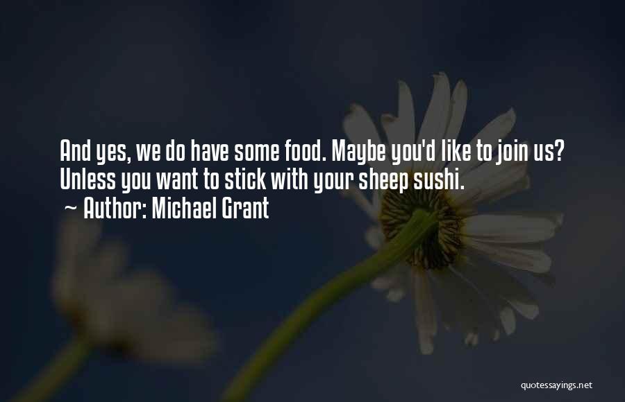 Michael Grant Quotes 167994