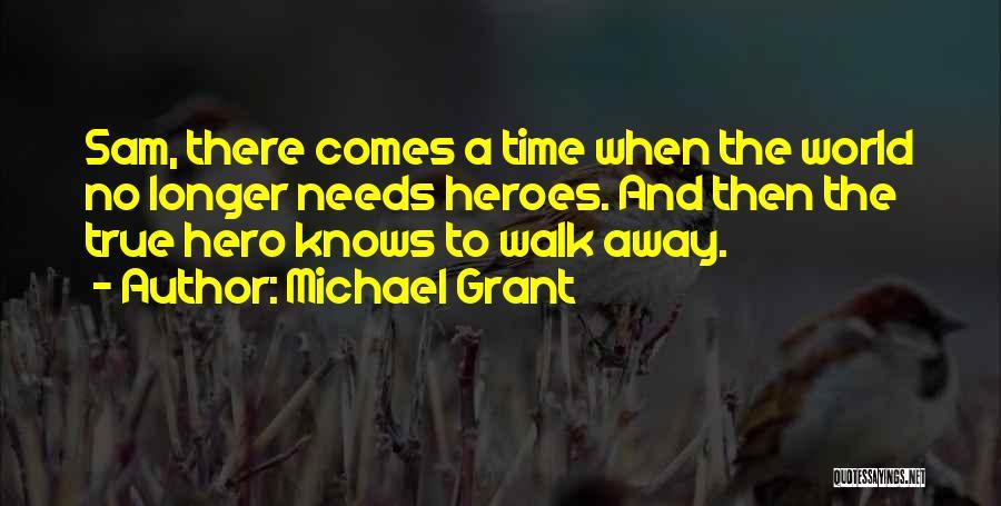 Michael Grant Quotes 1753745