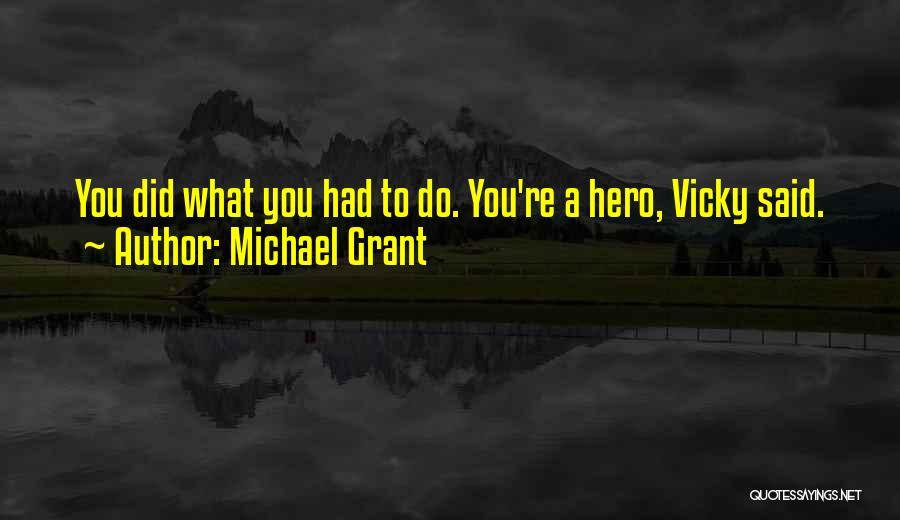 Michael Grant Quotes 1756575