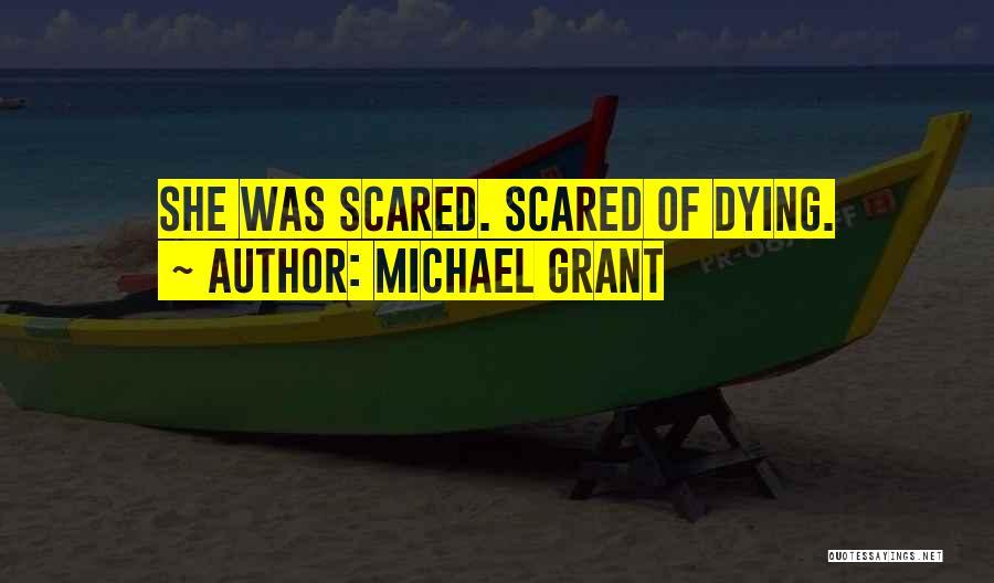 Michael Grant Quotes 1799449