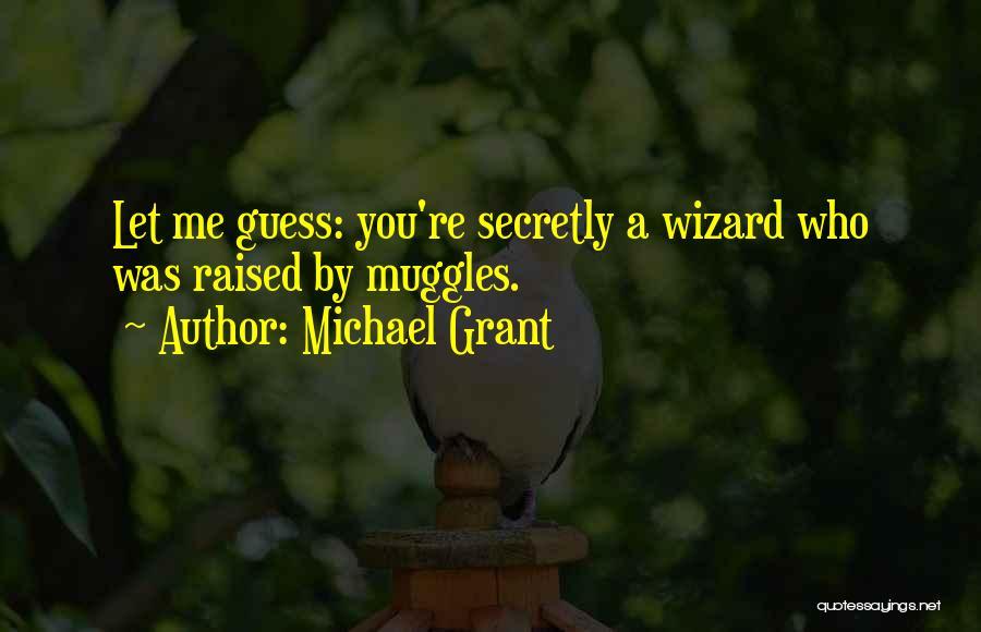 Michael Grant Quotes 1831399