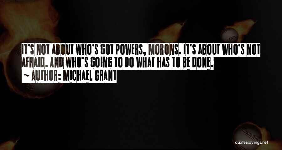 Michael Grant Quotes 1843228