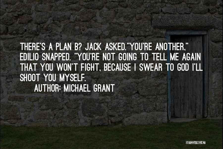 Michael Grant Quotes 1924560