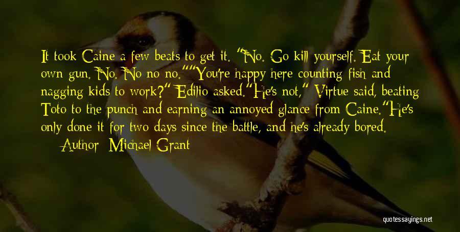 Michael Grant Quotes 1949957
