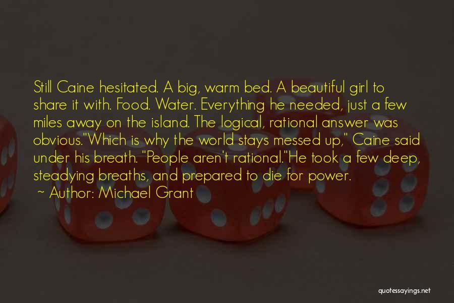 Michael Grant Quotes 1955745