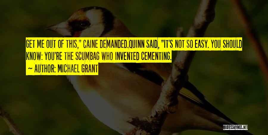 Michael Grant Quotes 197199