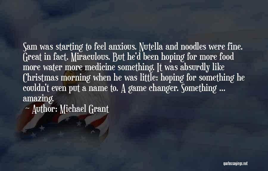 Michael Grant Quotes 1979162