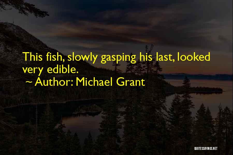 Michael Grant Quotes 2045839