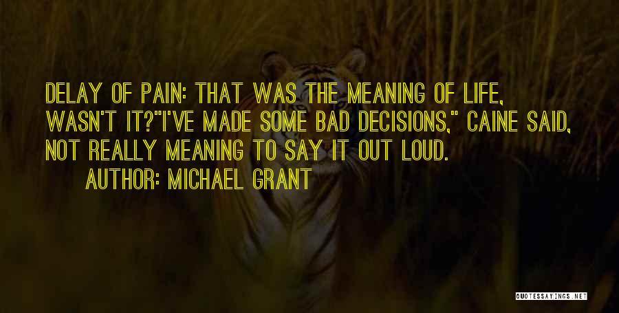 Michael Grant Quotes 2172101