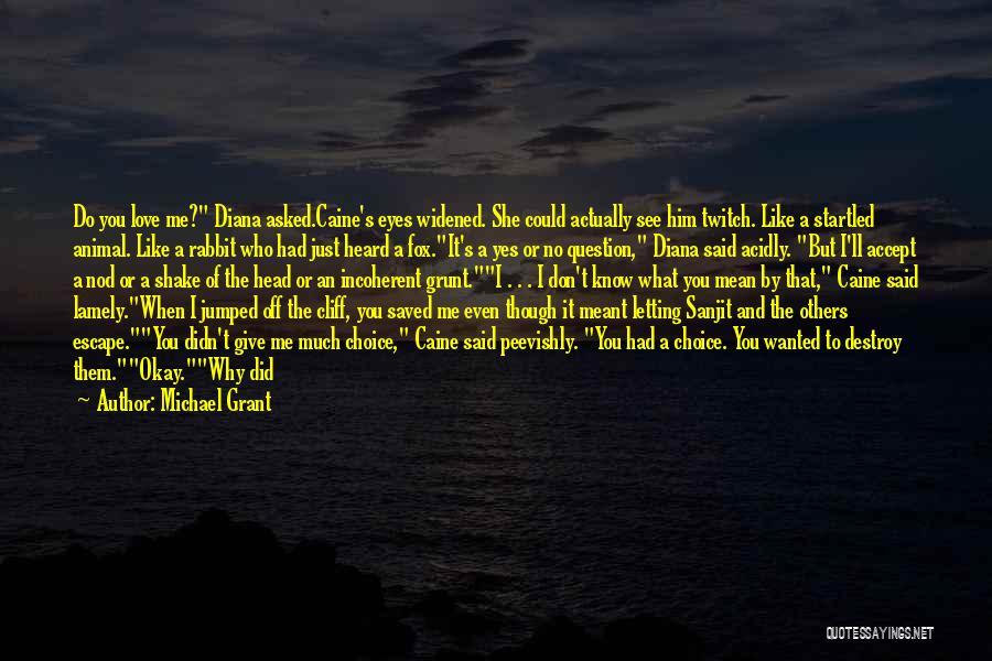 Michael Grant Quotes 2178169