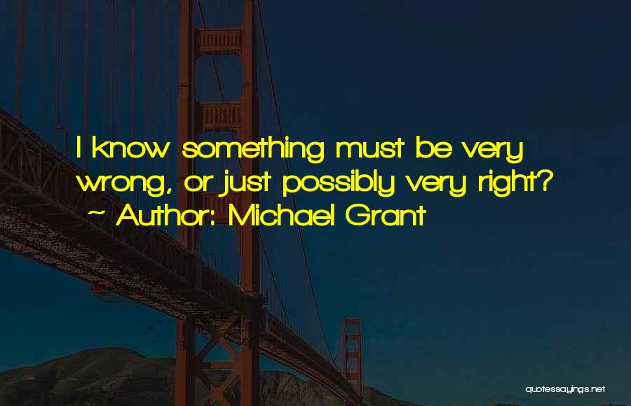 Michael Grant Quotes 2200181