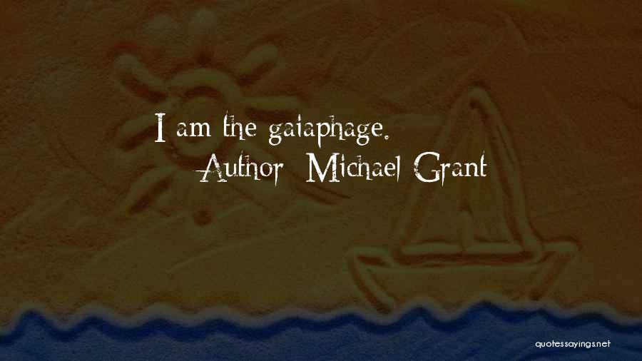 Michael Grant Quotes 2259260