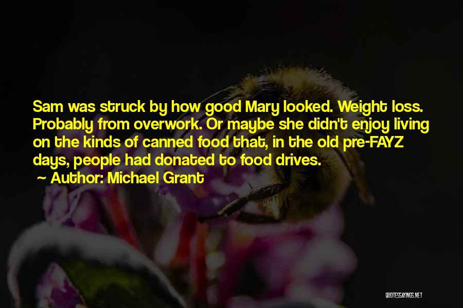 Michael Grant Quotes 231781
