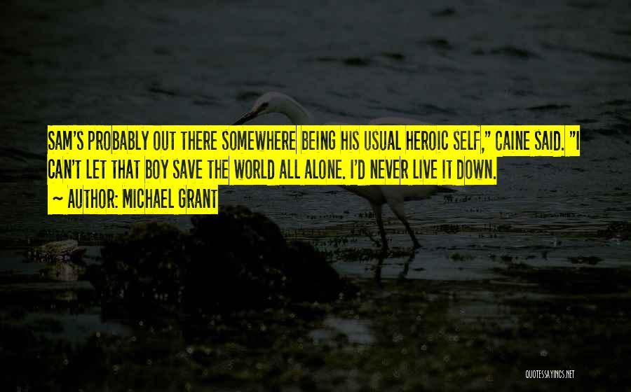 Michael Grant Quotes 232973
