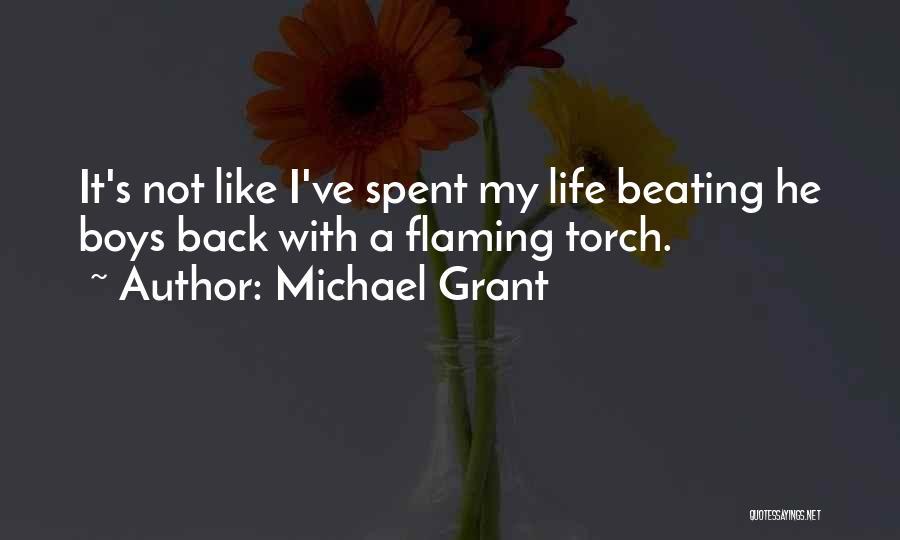 Michael Grant Quotes 282276