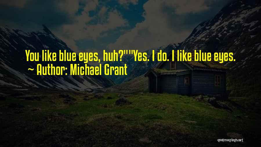 Michael Grant Quotes 394375