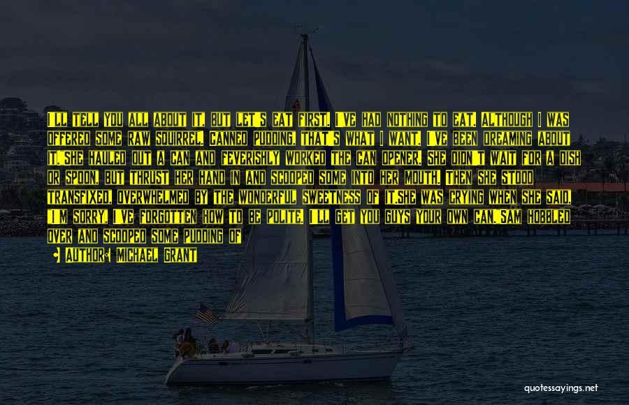 Michael Grant Quotes 409401