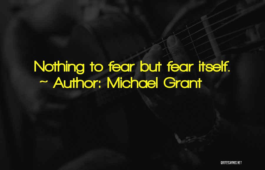 Michael Grant Quotes 458827