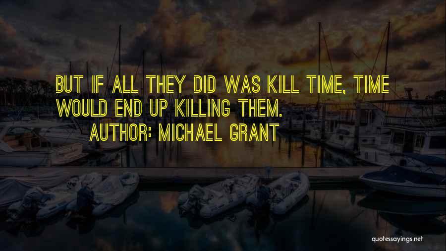 Michael Grant Quotes 471319