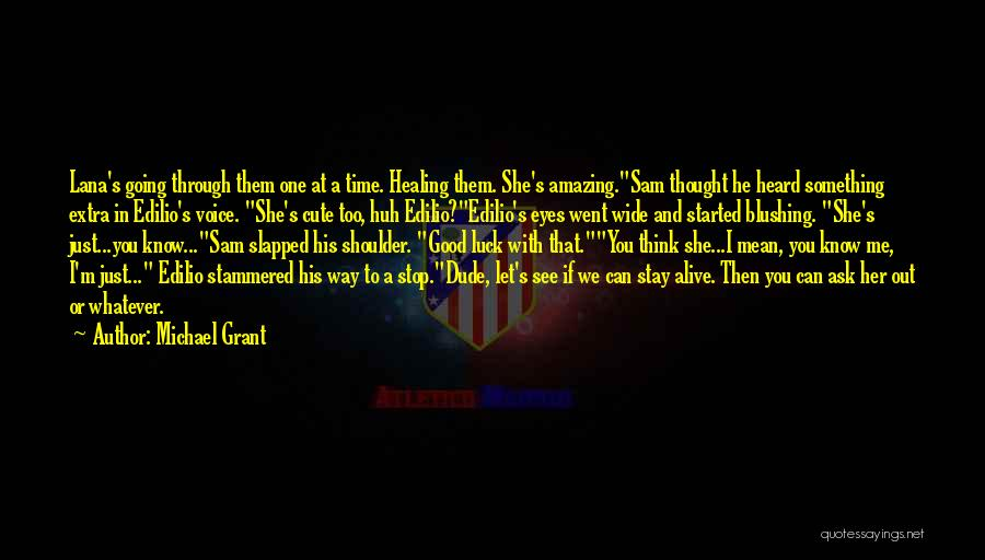 Michael Grant Quotes 496641
