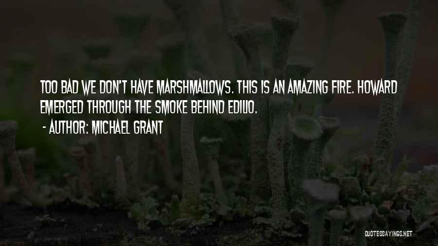 Michael Grant Quotes 590546
