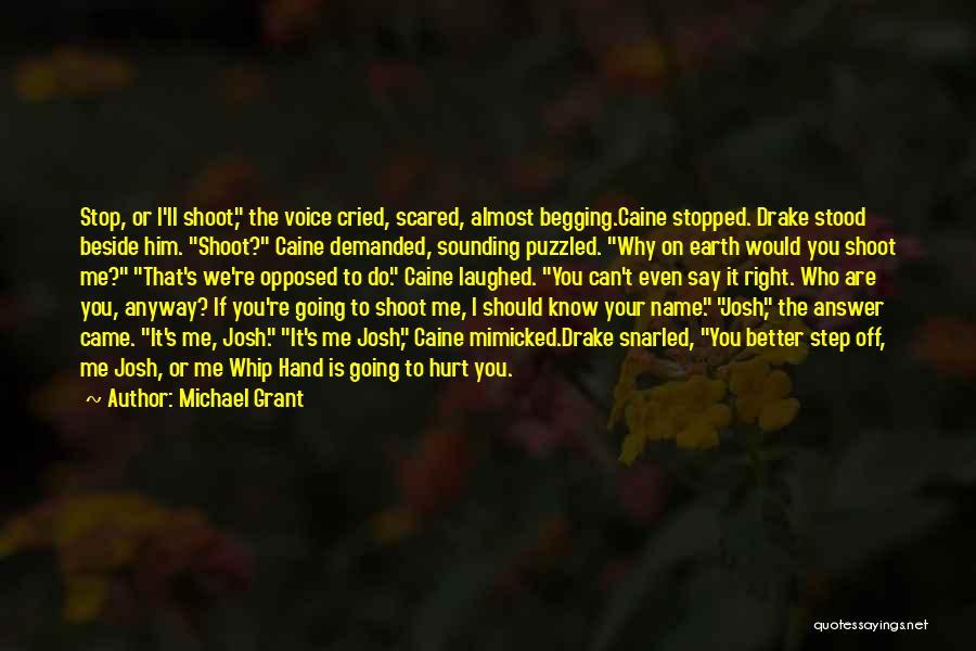 Michael Grant Quotes 624035