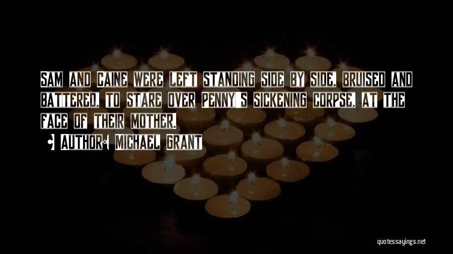 Michael Grant Quotes 647888