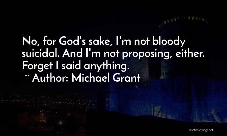 Michael Grant Quotes 657448