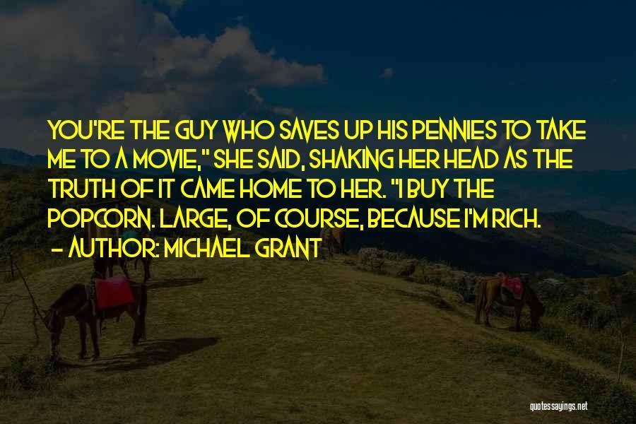 Michael Grant Quotes 730859