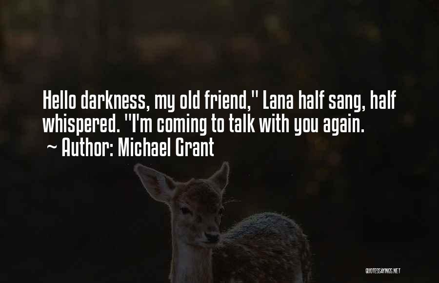 Michael Grant Quotes 768712