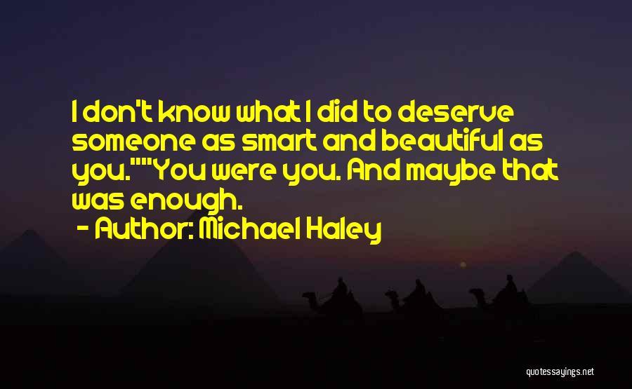 Michael Haley Quotes 505680