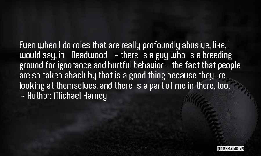 Michael Harney Quotes 104611