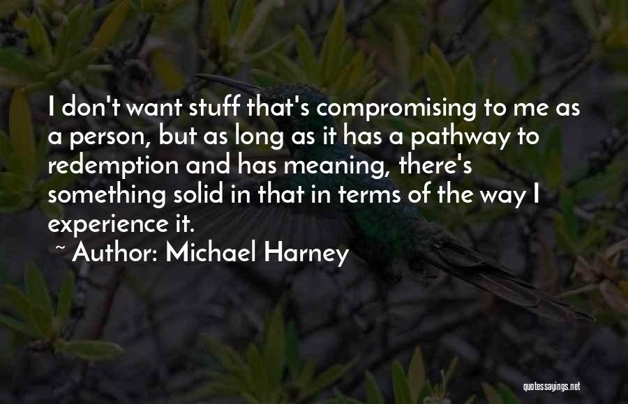 Michael Harney Quotes 1974209