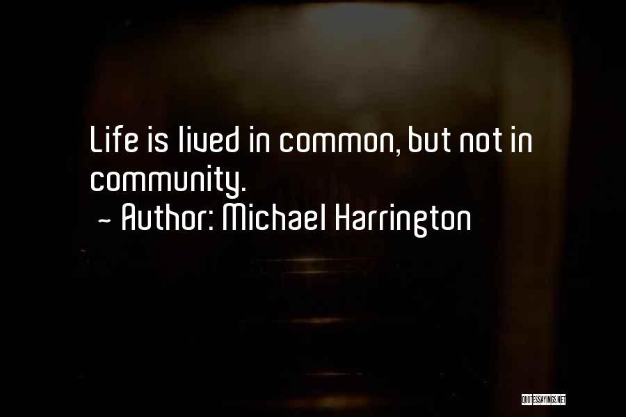 Michael Harrington Quotes 1017686