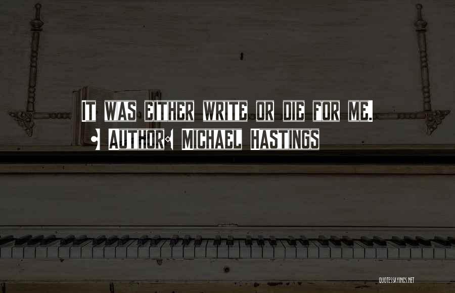 Michael Hastings Quotes 1080191