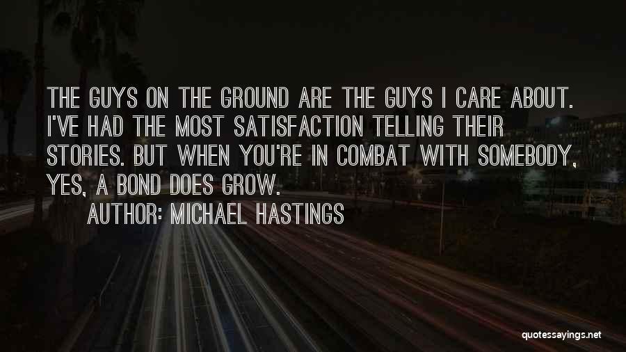 Michael Hastings Quotes 1173993