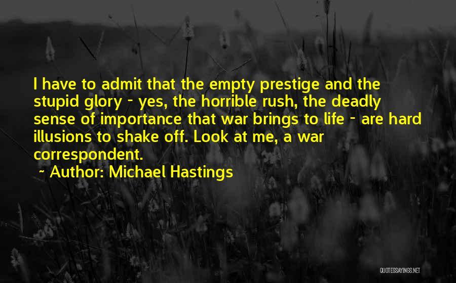 Michael Hastings Quotes 1228360