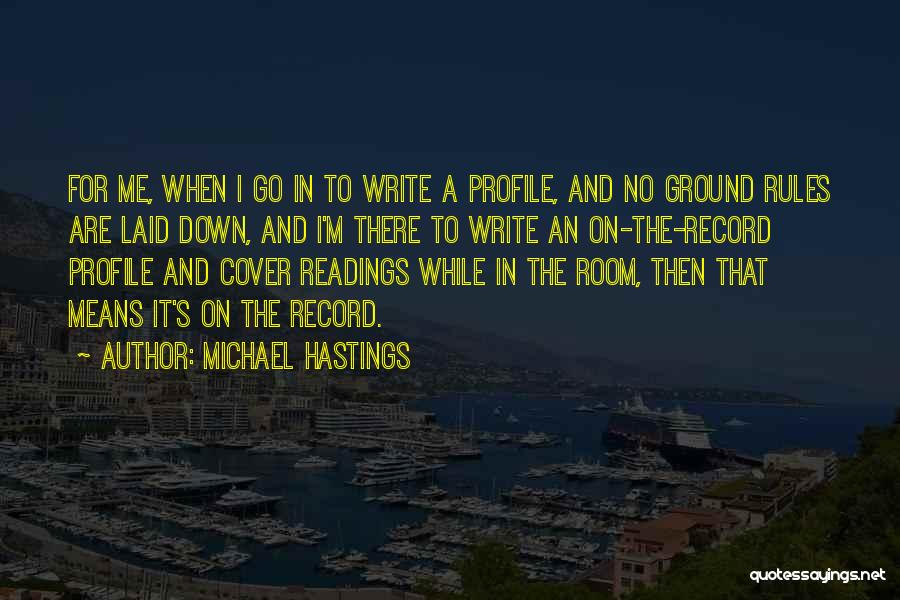 Michael Hastings Quotes 125172