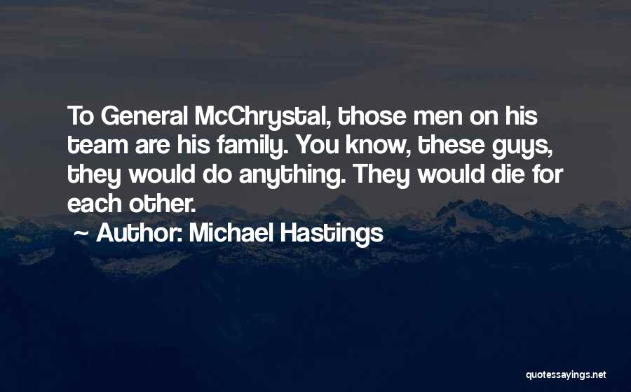 Michael Hastings Quotes 1282615