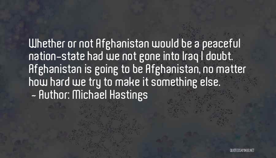 Michael Hastings Quotes 1408717