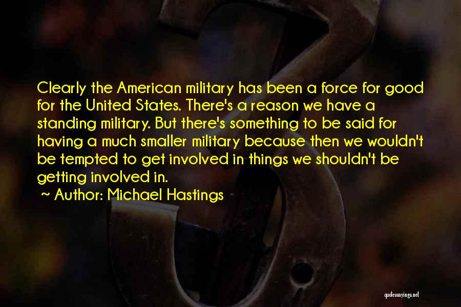 Michael Hastings Quotes 1415698
