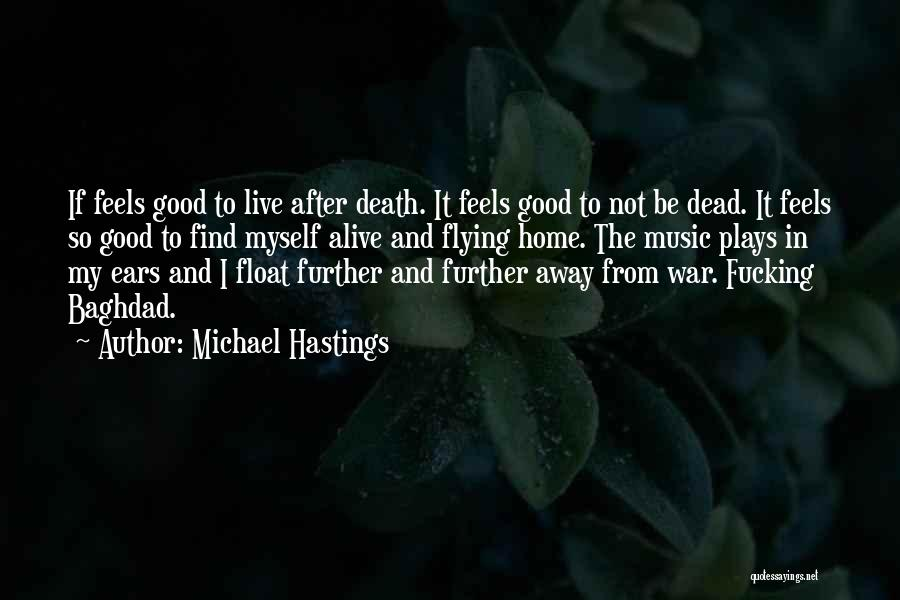 Michael Hastings Quotes 146219