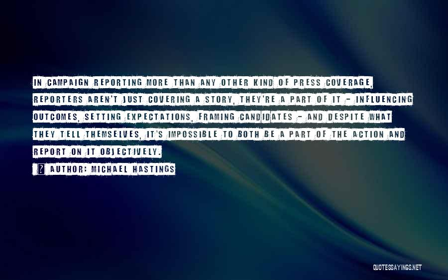 Michael Hastings Quotes 1761043