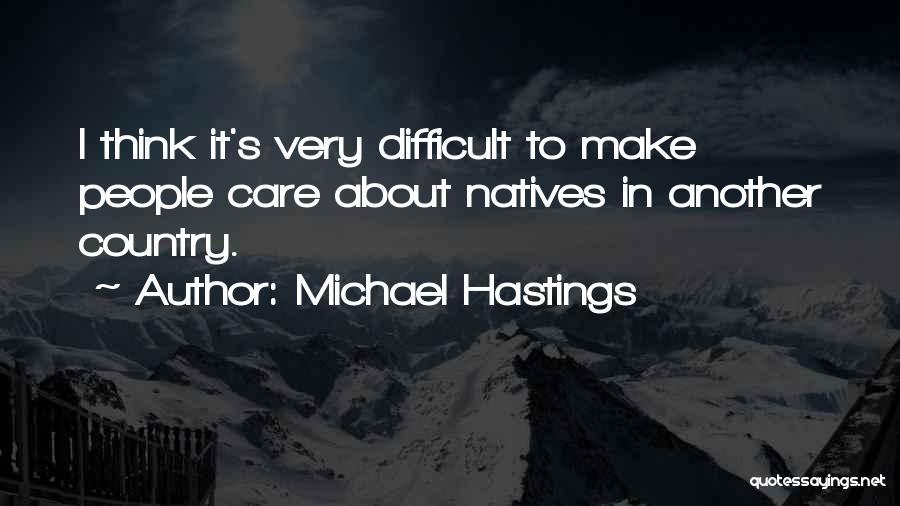 Michael Hastings Quotes 192059