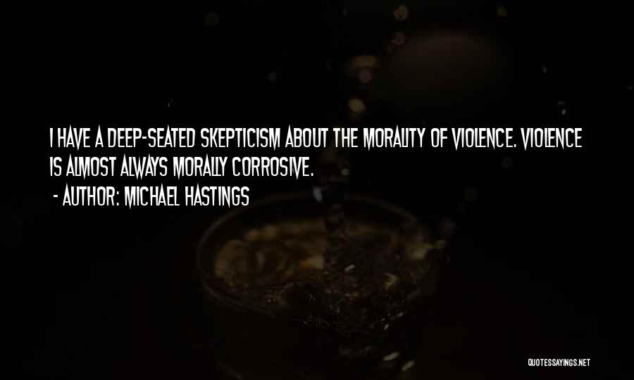 Michael Hastings Quotes 1939649
