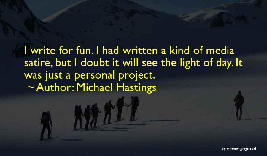 Michael Hastings Quotes 2038554