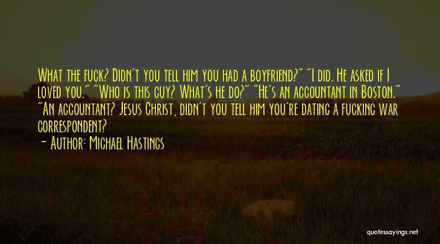 Michael Hastings Quotes 2257338